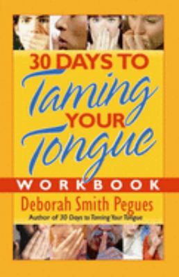 30 Days to Taming Your Tongue Workbook 9780736921312