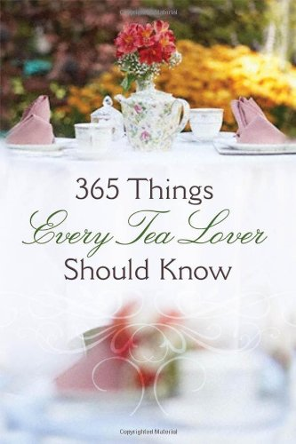 365 Things Every Tea Lover Should Know 9780736922500