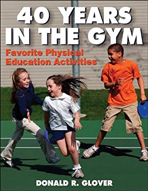 40 Years in the Gym: Favorite Physical Education Activities 9780736062718