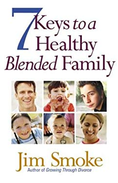 7 Keys to a Healthy Blended Family 9780736911641