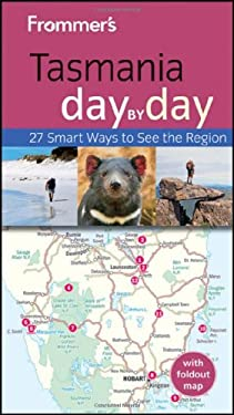 Frommer's Tasmania Day by Day 9780730375609