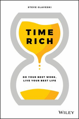 Time Rich: Do you best work, live your best life