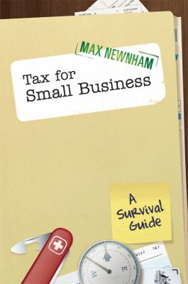 Tax for Small Business: A Survival Guide 9780731408344