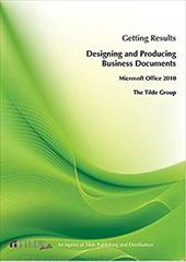 Microsoft Office 2010: Getting Results Designing and Producing Business Documents (Tilde Skills) 22983538