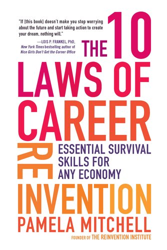 The 10 Laws of Career Reinvention: Essential Survival Skills for Any Economy 9780735204539