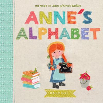Anne's Alphabet: Inspired by Anne of Green Gables