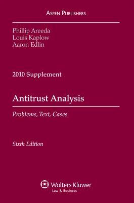 Antitrust Analysis: Problems Text & Cases 6e 2010 Supplement 9780735509788
