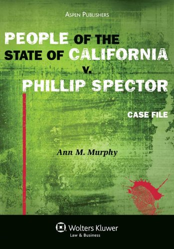 People of the State of California V. Phillip Spector: Case File 9780735597952