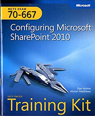 MCTS Self-Paced Training Kit (Exam 70-667): Configuring Microsoft SharePoint 2010 [With CDROM] 9780735638853