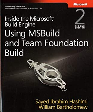 Inside the Microsoft Build Engine: Using MSBuild and Team Foundation Build 9780735645240