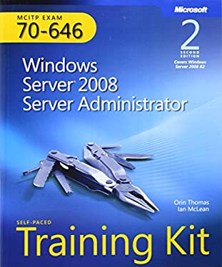 MCITP Self-Paced Training Kit (Exam 70-646): Windows Server 2008 Server Administrator [With CDROM] 9780735649095