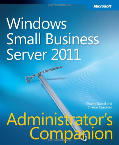 Windows Small Business Server 2011 Administrator's Companion 9780735649118