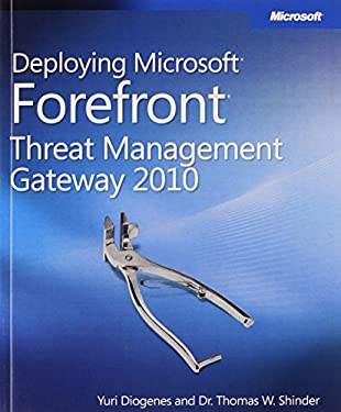 Deploying Microsoft Forefront Threat Management Gateway 2010 9780735649767