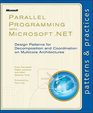 Parallel Programming with Microsoft .NET: Design Patterns for Decomposition and Coordination on Multicore Architectures 9780735651593