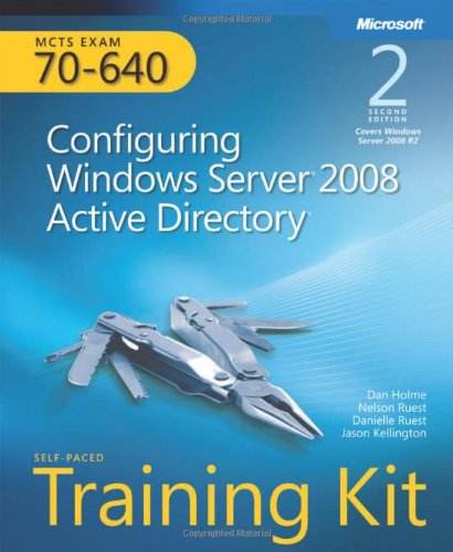 MCTS Self-Paced Training Kit (Exam 70-640): Configuring Windows Server 2008 Active Directory [With CDROM and Access Code] 9780735651937