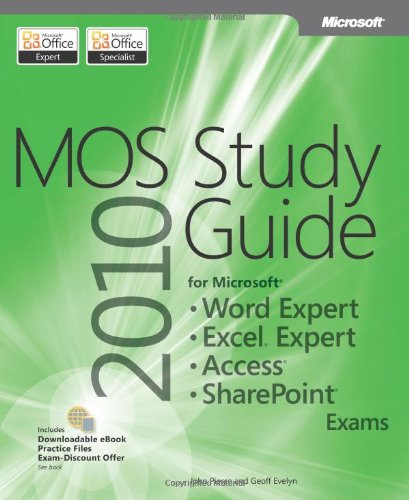 Mos 2010 Study Guide for Microsoft Word Expert, Excel Expert, Access, and Sharepoint 9780735657885