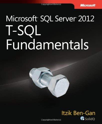T-SQL Fundamentals for Microsoft SQL Server 2012 and SQL Azure 9780735658141