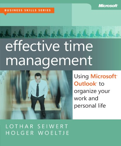 Effective Time Management: Using Microsoft Outlook to Organize Your Work and Personal Life 9780735660045