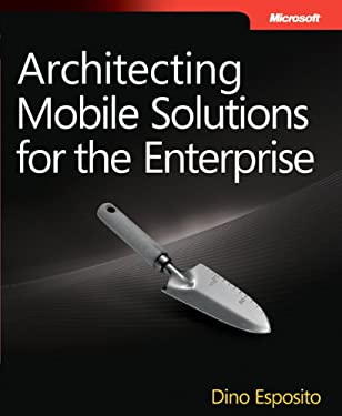 Architecting Mobile Solutions for the Enterprise 9780735663022