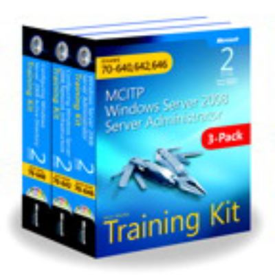 MCITP Windows Server 2008 Server Administrator 3 volume set: Training Kit: Exams 70-640, 70-642, 70-646 9780735663282