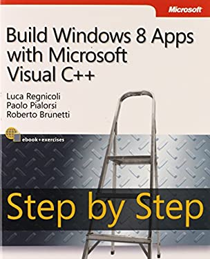 Build Windows 8 Apps with Microsoft Visual C++ Step by Step 9780735667235