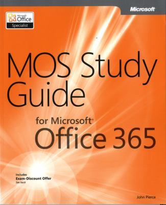 MOS Study Guide for Microsoft Office 365 9780735669031