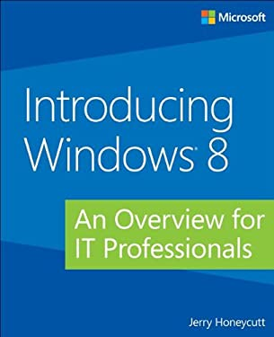 Introducing Windows 8: For Network Administrators 9780735670501