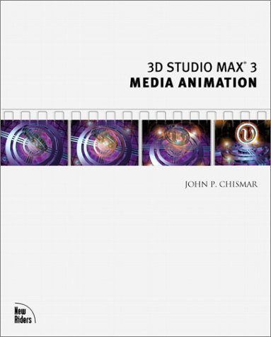 3D Studio MAX 3(r) Media Animation 9780735700505