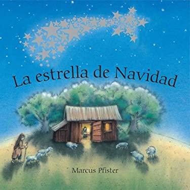 La Estrella de Navidad = The Christmas Star 9780735820128