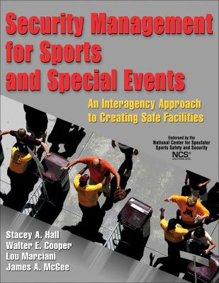 Security Management for Sports and Special Events: An Interagency Approach to Creating Safe Facilities 9780736071321