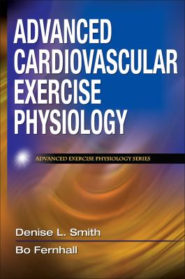 Advanced Cardiovascular Exercise Physiology 9780736073929