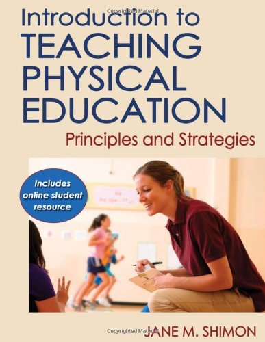 Introduction to Teaching Physical Education with Online Student Resource: Principles and Strategies 9780736086455
