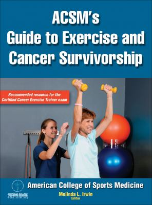 ACSM's Guide to Exercise and Cancer Survivorship 9780736095648