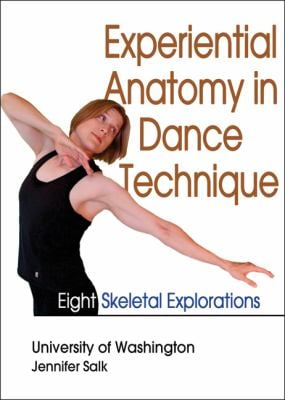 Experiential Anatomy in Dance Technique: Eight Skeletal Explorations 9780736096577