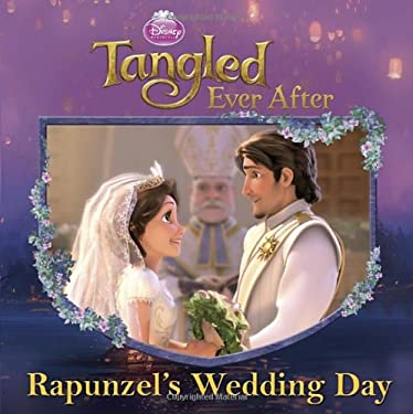 Disney Princess: Tangled Ever After: Rapunzel's Wedding Day 9780736429702