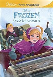 Anna's Icy Adventure (Disney Frozen) (Golden First Chapters) 22538979