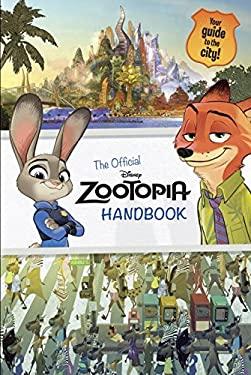 Zootopia: The Official Handbook (Disney Zootopia) (Official Guide)