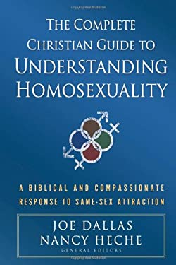 The Complete Christian Guide to Understanding Homosexuality 9780736925075