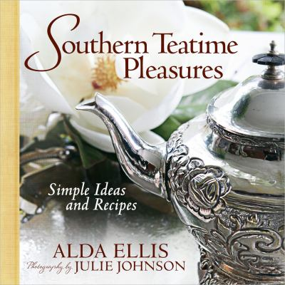 Southern Teatime Pleasures: Simple Ideas and Recipes 9780736926607