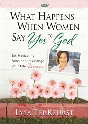 What Happens When Women Say Yes to God: Six Motivating Sessions to Change Your Life Forever 9780736928939