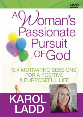 A Woman's Passionate Pursuit of God: Six Motivating Sessions for a Positive & Purposeful Life 9780736929752