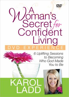 A Woman's Secret for Confident Living DVD Experience: 6 Uplifting Sessions to Becoming Who God Made You to Be 9780736929769