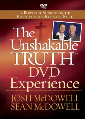 The Unshakable Truth? DVD Experience: 12 Powerful Sessions on the Essentials of a Relevant Faith 9780736930482