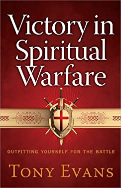 Victory in Spiritual Warfare: Outfitting Yourself for the Battle 9780736939997