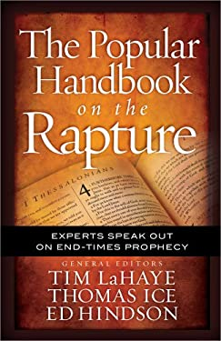 The Popular Handbook on the Rapture: Experts Speak Out on End-Times Prophecy 9780736947831