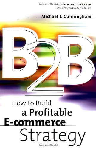 B2B: How to Build a Profitable E Commerce Strategy 9780738205229