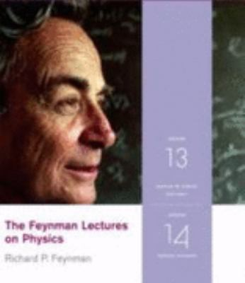 The Feynman Lectures on Physics, Volumes 13 & 14: Feynman on Fields/Feynman on Electricity and Magnetism, Part 1