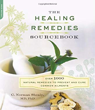 The Healing Remedies Sourcebook: Over 1,000 Natural Remedies to Prevent and Cure Common Ailments 9780738215914
