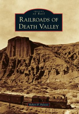 Railroads of Death Valley 9780738574790