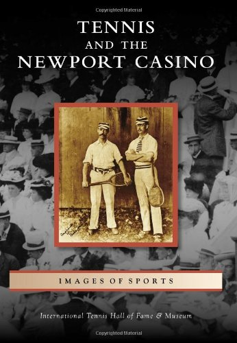 Tennis and the Newport Casino 9780738574820